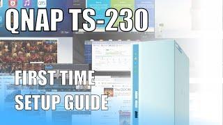 QNAP TS 230 NAS  - First Time Setup Guide