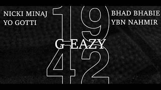 G Eazy Ft. Yo Gotti, Nicki Minaj, YBN Nahmir, Bhad Bhabie   1942 (REMIX)