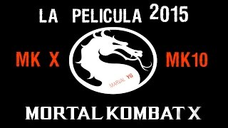 Mortal Kombat X 2015 La Pelicula Full Español 1080p FHD Movie Game