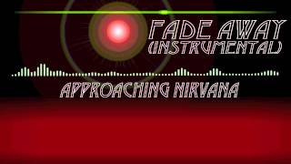 Approaching Nirvana - Fade Away (Instrumental)