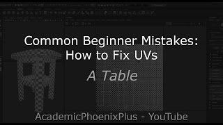 Common Beginner Mistakes: How to Fix UVs (A Table)