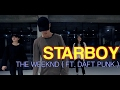 STARBOY - THE WEEKND(FEAT. DAFT PUNK) / J RICK CHOREOGRAPHY