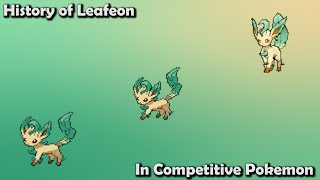Leafeon  - (Pokémon) - How GOOD was Leafeon ACTUALLY? - History of Leafeon in Competitive Pokemon (Gens 4-7)
