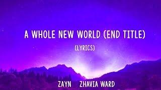 """ZAYN, Zhavia Ward   A Whole New World (End Title) [From """"Aladdin""""Lyrics]"""