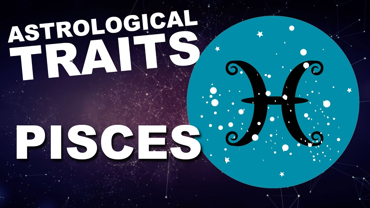 Pisces: Astrological Traits