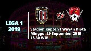VIDEO: Live Streaming Liga 1 2019 Bali United Vs Kalteng Putra Minggu (29/9) Pukul 18.30 WIB