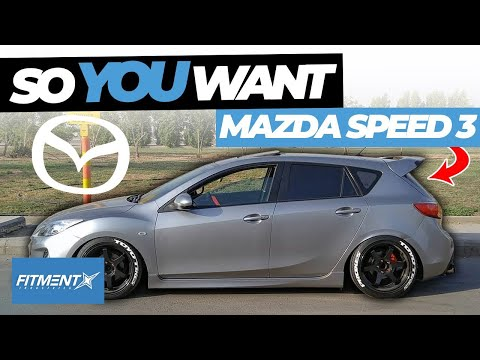 So You Want a Mazdaspeed 3