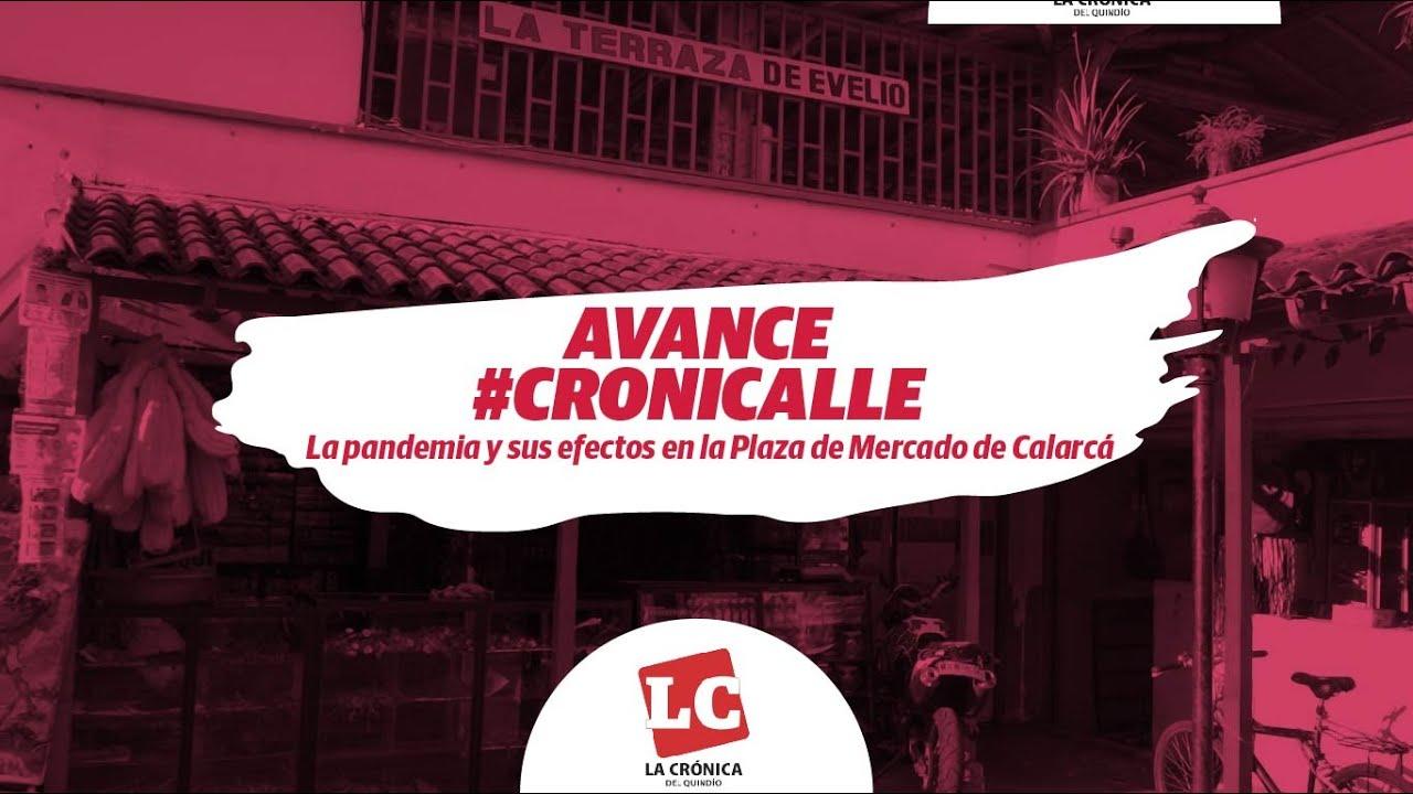 Avance Cronicalle: La pandemia y sus efectos en la Plaza de Mercado de Calarcá