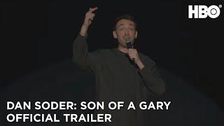 Dan Soder: Son of a Gary (2019)   Official Trailer   HBO