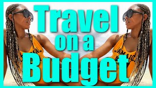 How to Travel Cheap: 8 Budget & Savings Tips for Traveling- Flights, Resorts, Drinks & MORE!!!