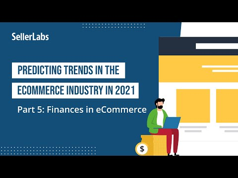 Predicting Trends in the eCommerce Industry in 2021 | Part 5: Finances in eCommerce
