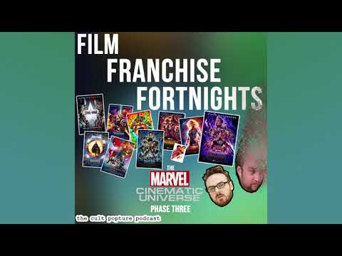 The Marvel Cinematic Universe [Phase Three] | Film Franchise Fortnights
