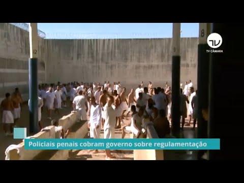 Policiais penais cobram governo sobre regulamentação - 17/06/21
