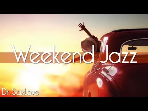 Weekend Jazz • 3 Hours Smooth Jazz Saxophone Instrumental Music from Dr. SaxLove