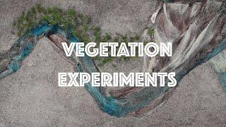 Vegetation Experiments