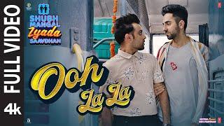 Full Video:Ooh La La | Shubh Mangal Zyada Saavdhan |Ayushmann K, Jeetu | Sonu Kakkar, Neha K, Tony K