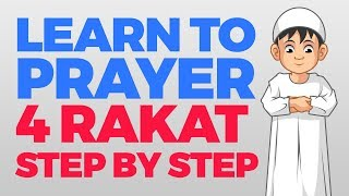 How to pray 4 Rakat (units) - Step by Step Guide   From Time to Pray with Zaky