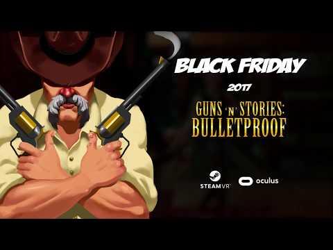 Guns 'n' Stories Bulletproof VR. Black Friday thumbnail
