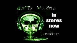 diRTy WoRMz: Birth Of Tha WoRM