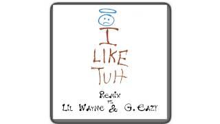 Carnage - I Like Tuh ft. ILoveMakonnen (Lil Wayne & G-Eazy Remix)