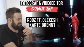 ROOZ FT. OLEXESH - KARTE BRENNT// FOTOGRAF & VIDEOEDITOR SCHAUT RAP // LIVE REACTION
