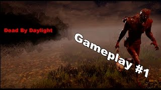 Dead By Daylight Gameplay #1