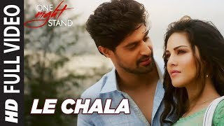 LE CHALA Full Video Song | ONE NIGHT STAND | Sunny Leone, Tanuj Virwani | Jeet Gannguli | T-Series