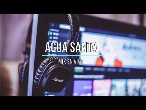 Agua Santa -  Mix En Vivo