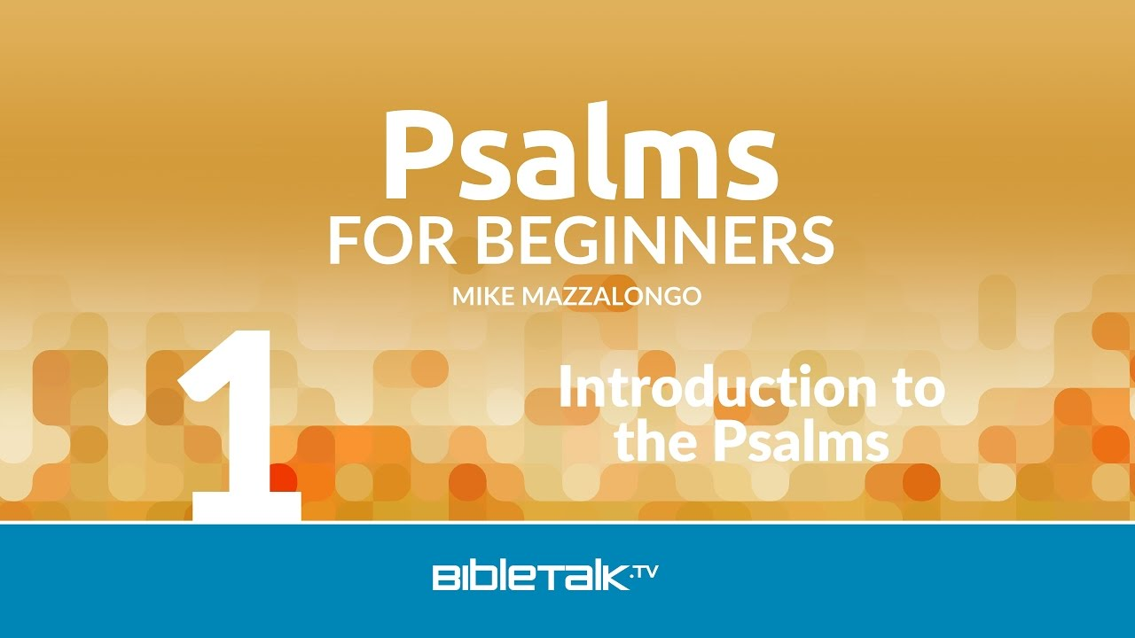 1. Introduction to the Psalms