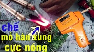 hướng dẫn làm mỏ hàn xung tự chế, homemade soldering gun