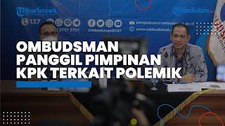 Polemik TWK KPK, Ombudsman Panggil Pimpinan KPK