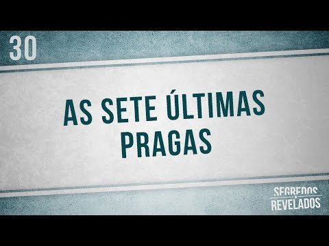 As sete últimas pragas | Saúde Total