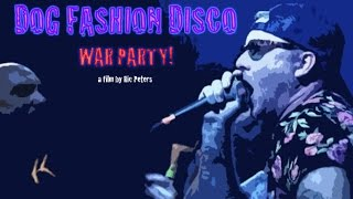Dog Fashion Disco - War Party (Official Video)