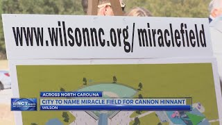 City of Wilson to name Miracle Field for Cannon Hinnant