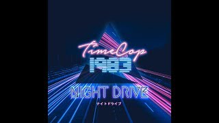Timecop1983 - Night Drive [Full album]