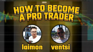 HOW TO BECOME A PRO TRADER: Laimon & Ventsi