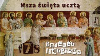 Bedeker liturgiczny (78) - Msza święta ucztą