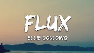 Ellie Goulding   Flux (Lyrics)