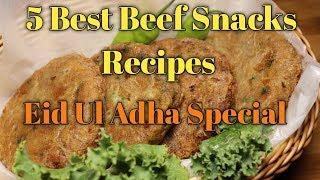 5 Best Beef Snacks Recipes, Special Eid Ul Adha Recipes