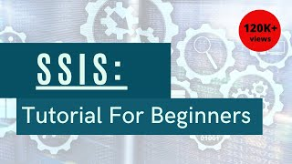 SSIS For Beginners
