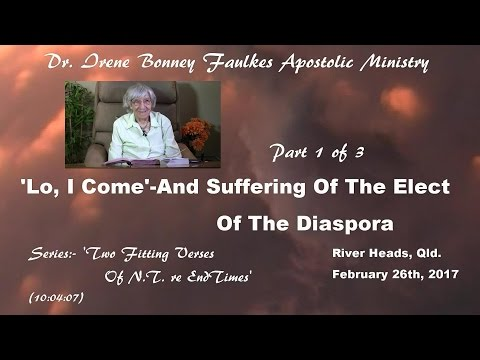 (Part 1) ' LO I COME' AND SUFFERING OF THE ELECT OF DIASPORA