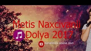 Metis Naxcivanli - Dolya 2017