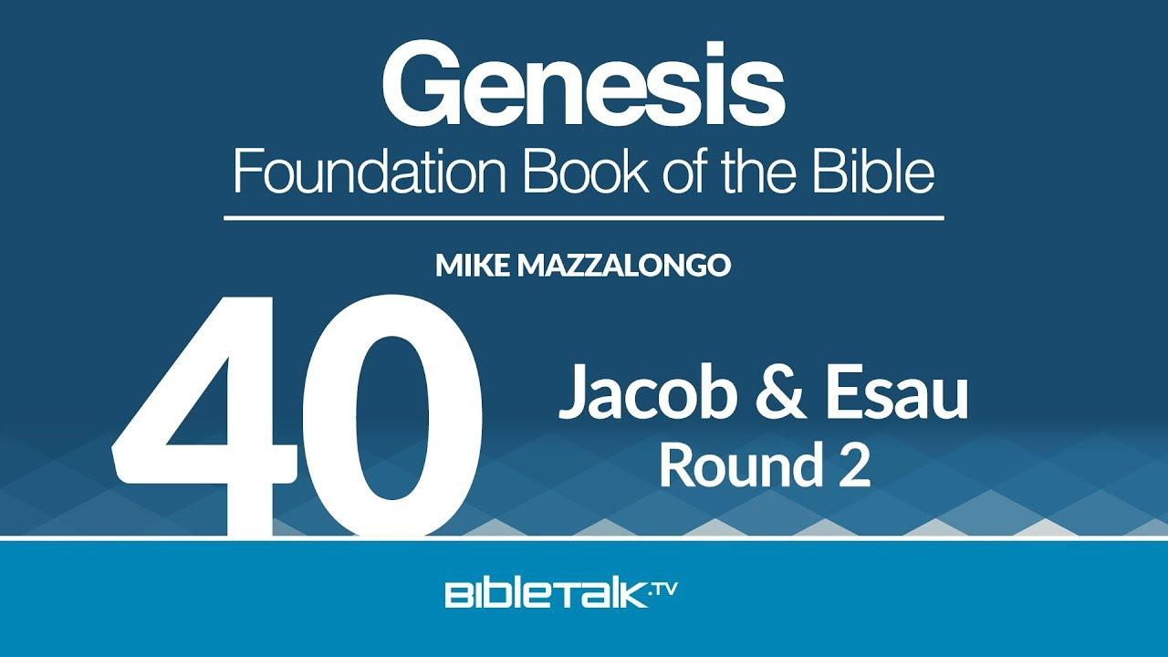 40. Jacob and Esau - Round 2