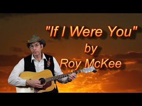 If I Were You  an Original Song Performed by Roy McKee mp4 2  Re-Produced