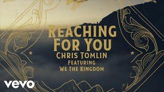 Chris Tomlin Reaching For You
