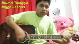 Jagga Jasoos : Jhumritalaiyya Song   Arijit, Mohan   Guitar   chords   Cover   Lession
