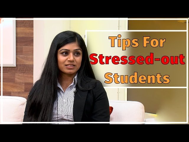 Top tips for stressed-out students