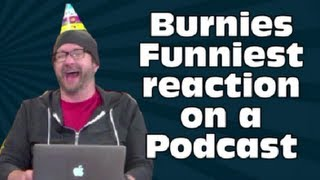 Burnies Funniest Reaction On A Podcast!! (Roosterteeth)