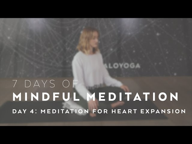 Meditation for Heart Expansion with Caley Alyssa – 7 Days of Mindful Meditation