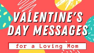 14 Best Valentine Messages for Mom | Valentines Day Quotes for Mom | February 14, 2021 | huGotTV